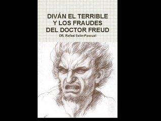 Diván el Terrible y los Fraudes del Doctor Freud