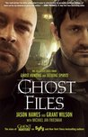 Ghost Files: The Collected Cases from Ghost Hunting and Seeking Spirits