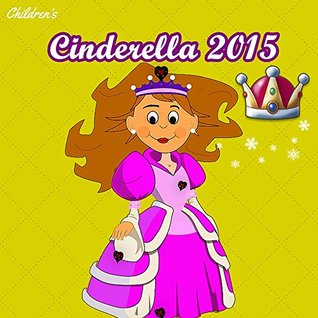 Books for Kids: Cinderella 2015 (New) : Illustration Book (kids books Ages 3-8): Bedtime Stories For Kids, Children's Books, beginner reader books