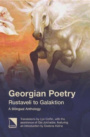Georgian Poetry: Rustaveli to Galaktion. A Bilingual Anthology