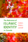 The Relevance of Islamic Identity in Canada