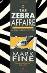 The Zebra Affaire: An Apartheid Love Story (The Sub-Sahara Saga, #1