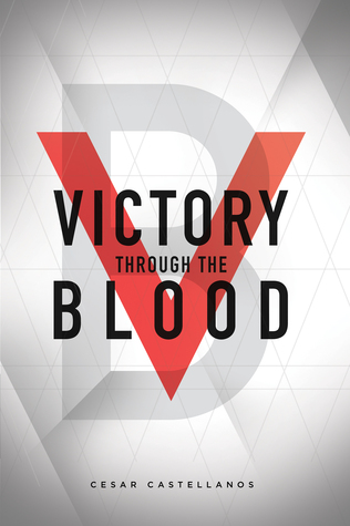 Victory Through The Blood By Csar Castellanos