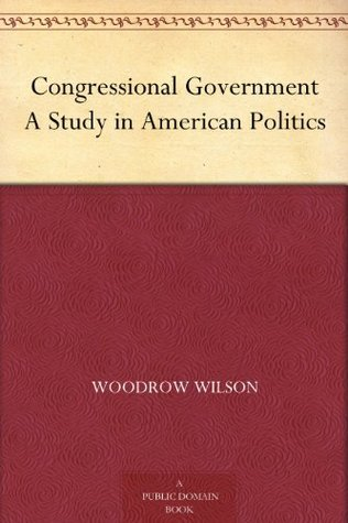 Wilson: Congressional government