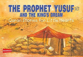 Prophet Yusuf and Kings Dream (goodword): Islamic Children's Books on the Quran, the Hadith, and the Prophet Muhammad