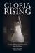 Gloria Rising by Linden Morningstar
