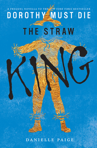 The Straw King(Dorothy Must Die 0.5)