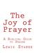 The Joy of Prayer by Lewis Stanek