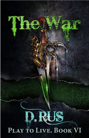 The War: Play to Live. A LitRPG Series (Book 6)