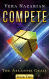 Compete (The Atlantis Grail, #2)