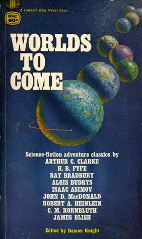 Worlds to Come: New Science Fiction Adventures