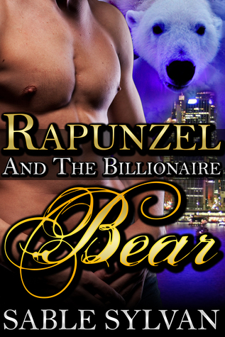 Rapunzel and the Billionaire Bear (The S...