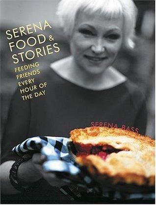 Serena, Food & Stories by Serena Bass