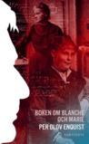 Boken om Blanche och Marie by Per Olov Enquist