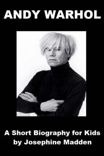 Andy Warhol - A Short Biography for Kids