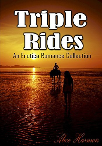 EROTICA: Triple Rides: A Collection of Adult Short Sex Stories Books - Free Erotic Romance