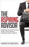 The Aspiring Advisor by Moritz Dressel
