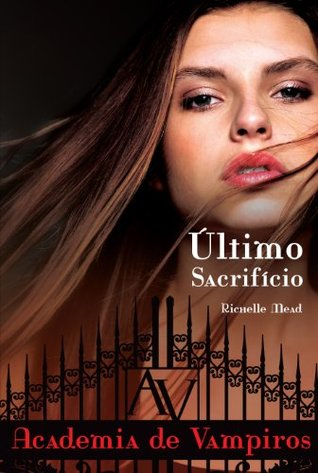 úLtimo sacrifício: 6 by Richelle Mead