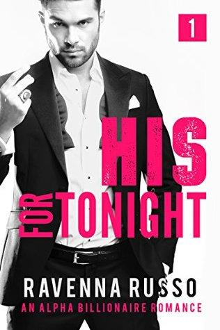 His for Tonight, Book 1: An Alpha Billionaire Romance Novella (Secret Fantasies Unlimited Series)