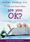 I'll Ask You Three Times, Are You OK?: Tales of Driving and Being Driven