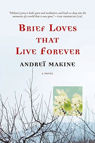 Ebook Brief Loves That Live Forever by Andreï Makine DOC!