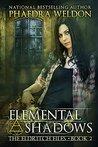 Elemental Shadows (The Eldritch Files #2)