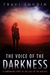 The Voice of the Darkness: ...