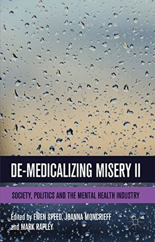 De-Medicalizing Misery II: Society, Politics and the Mental Health Industry: 2