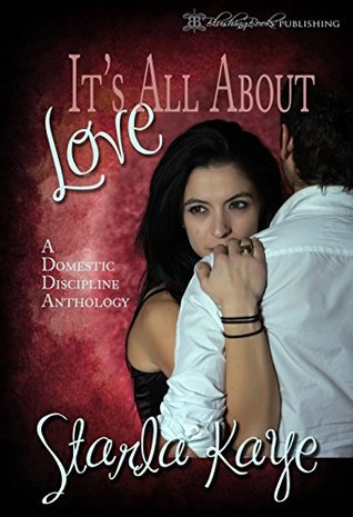 It's All About Love: A Domestic Discipline Anthology