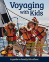 Voyaging With Kids by Behan Gifford