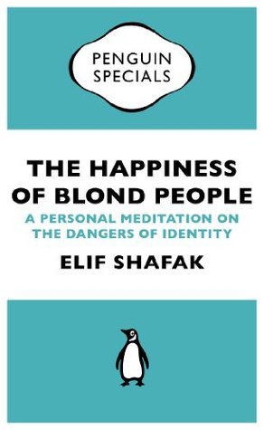 The Happiness of Blond People: A Personal Meditation on the Dangers of Identity