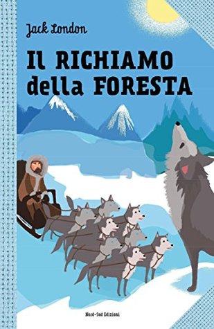 Il richiamo della foresta: Le grandi storie per ragazzi (I classici Nord Sud)