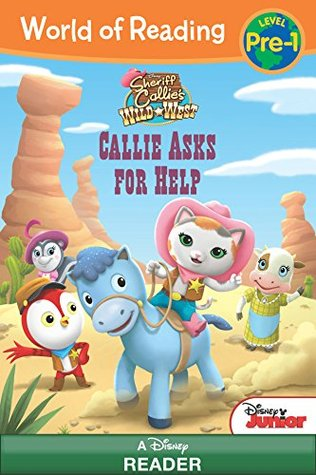 World of Reading: Sheriff Callie's Wild West: Callie Asks For Help: Level Pre-1 (World of Reading (eBook))
