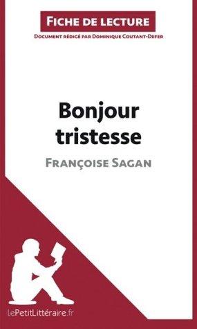 Bonjour tristesse de Françoise Sagan (Fiche de lecture): Résumé Complet Et Analyse Détaillée De L'oeuvre