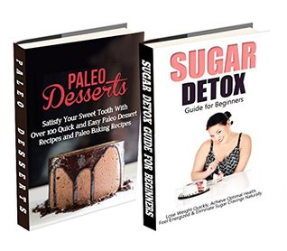 The Paleo Desserts & 21 Day Sugar Detox Box Set