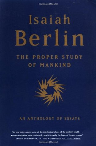 the proper study of mankind by isaiah berlin