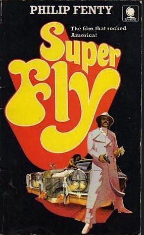 Super Fly: A Novelization Based On The Original Screenplay