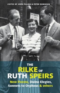 The Rilke of Ruth Speirs:New Poems, Duino Elegies, Sonnets to Orpheus, & Others