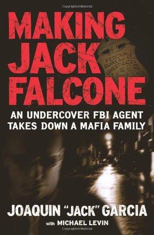 "Making Jack Falcone by Joaquin ""Jack"" Garcia"