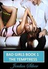 The Temptress (Bad Girls #1)