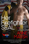 Her Firefighter SEAL (When SEALs Come Home #6)