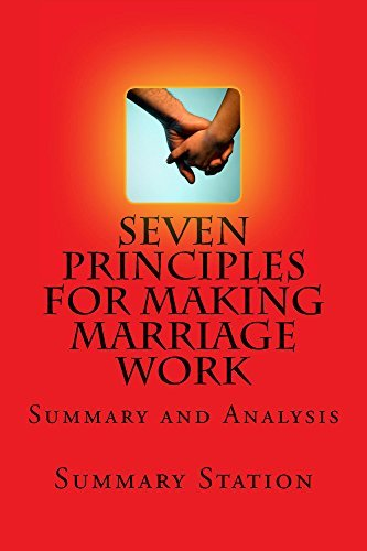"""Seven Principles For Making Marriage Work 
