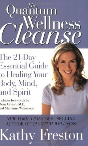 Quantum wellness cleanse the 21 day essential guide to healing your quantum wellness cleanse the 21 day essential guide to healing your mind body and spirit by kathy freston fandeluxe Gallery