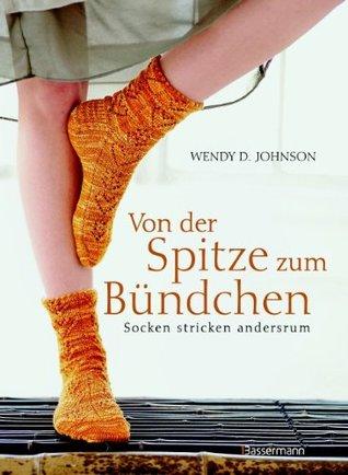 Von der Spitze zum Bündchen: Socken stricken andersrum