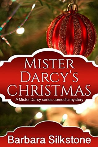 Mister Darcys Christmas(A Mister Darcy Series Comedic Mystery 2)