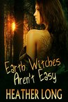 Earth Witches Aren't Easy (Chance Monroe, #1)