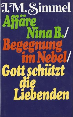 Affäre Nina B. / Begegnung im Nebel / Gott schützt die Liebenden