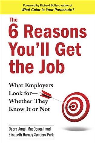 The 6 Reasons You'll Get the Job by Debra Angel MacDougall
