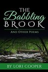 The Babbling Brook: And Other Poems