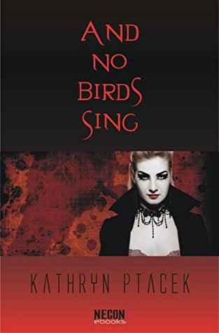 And No Birds Sing (Necon Classic Horror Book 19)